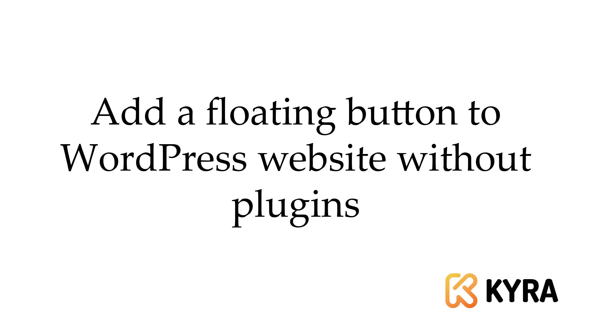 Add a floating button to WordPress website without plugins